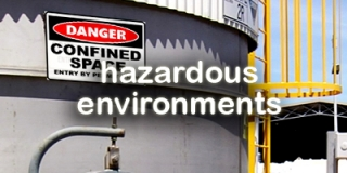 Hazardous Environments